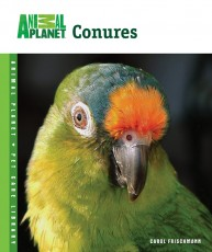 TFH Animal Planet Pet Care Library Conures Book