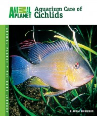 TFH Animal Planet Pet Care Library Aquarium Care of Cichlids Book